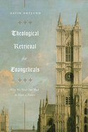 Theological Retrieval For Evangelicals eBook
