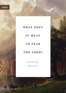 What Does It Mean to Fear the Lord? eBook