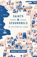 Saints and Scoundrels in the Story of Jesus eBook