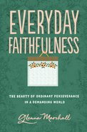 Everyday Faithfulness (The Gospel Coalition Series) eBook