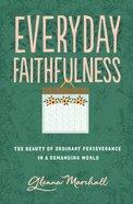 Everyday Faithfulness (The Gospel Coalition Series) eBook