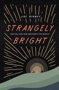 Strangely Bright? eBook