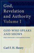 God Who Speaks and Shows (Vol. 1) (#01 in God, Revelation And Authority Series) eBook