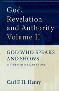 God Who Speaks and Shows (Vol. 2) (#02 in God, Revelation And Authority Series) eBook