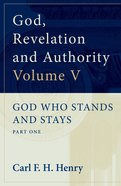 God Who Stands and Stays (Vol. 5) (#05 in God, Revelation And Authority Series) eBook