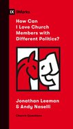 How Can I Love Church Members With Different Politics? (9marks Church Questions Series) eBook