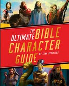 The Ultimate Bible Character Guide eBook