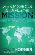 When Missions Shapes the Mission eBook