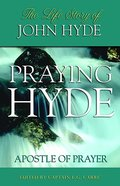 Praying Hyde, Apostle of Prayer eBook