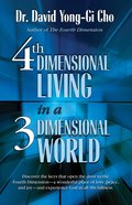 Fourth Dimensional Living in a Three Dimensional World eBook