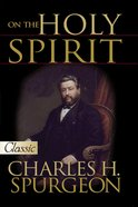 Spurgeon on the Holy Spirit (Pure Gold Classics Series) eBook