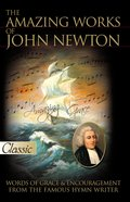 The Amazing Works of John Newton (Pure Gold Classics Series) eBook
