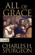 All of Grace (Pure Gold Classics Series) eBook