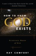 How to Know God Exists: Scientific Proof of God eBook