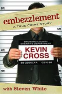 Embezzlement: A True Crime Story eBook
