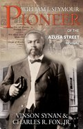 William J. Seymour-Pioneer of the Azusa Street Revival eBook
