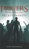 Prayers That Change Things in Your Relationships eBook