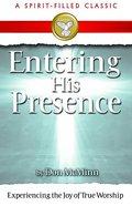 Entering His Presence eBook