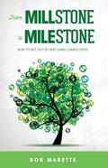 From Millstone to Milestone eBook