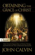 Obtaining the Grace of Christ (Pure Gold Classics Series) eBook