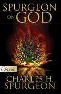 Spurgeon on God (Pure Gold Classics Series) eBook