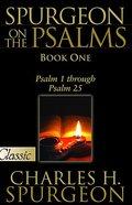 Pgc: Spurgeon on the Psalms (Book 1) (#01 in Spurgeon On The Psalms Series) eBook