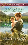 Gold Rush Baby (Love Inspired Series Historical) eBook