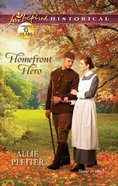 Homefront Hero (Love Inspired Series Historical) eBook