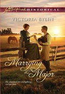 Marrying the Major (Love Inspired Series Historical) eBook