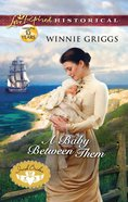 A Baby Between Them (Love Inspired Series Historical) eBook