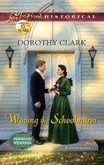 Wooing the Schoolmarm (Love Inspired Historical Series) eBook