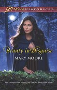 Beauty in Disguise (Love Inspired Series Historical) eBook