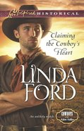 Claiming the Cowboy's Heart (Love Inspired Series Historical) eBook
