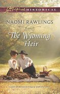 The Wyoming Heir (Love Inspired Series Historical) eBook