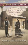 The Marshal's Ready-Made Family (Love Inspired Series Historical) eBook