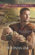 Her Roman Protector (Love Inspired Historical Series) eBook
