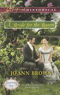 A Bride For the Baron (Love Inspired Series Historical) eBook