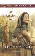 The Guardian's Promise (Love Inspired Series Historical) eBook