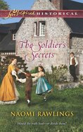 The Soldier's Secrets (Love Inspired Series Historical) eBook