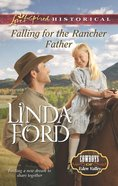 Falling For the Rancher Father (Love Inspired Series Historical) eBook