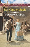 His Chosen Bride (Love Inspired Series Historical) eBook