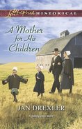 A Mother For His Children (Love Inspired Series Historical) eBook