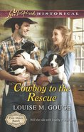 Cowboy to the Rescue (Love Inspired Series Historical) eBook