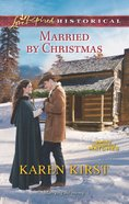 Married By Christmas (Love Inspired Series Historical) eBook