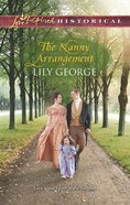 The Nanny Arrangement (Love Inspired Series Historical) eBook