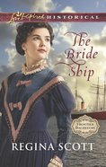 The Bride Ship (Love Inspired Historical Series) eBook