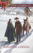 A Pony Express Christmas (Love Inspired Series Historical) eBook