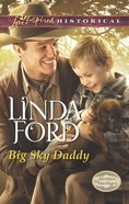 Big Sky Daddy (Love Inspired Series Historical) eBook