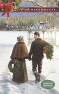 A Season of the Heart (Love Inspired Series Historical) eBook