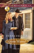 Groom Wanted (Love Inspired Series Historical) eBook